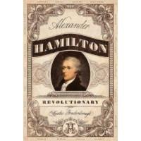 Alexander Hamilton, Revolutionary by Brockenbrough, Martha- Hardback