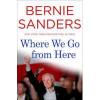 Where We Go from Here: Two Years in the Resistance by Sanders, Bernie- Hardback