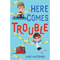 Here Comes Trouble by Hattemer, Kate- Hardback