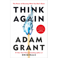 Think Again: The Power of Knowing What You Don't Know by Adam Grant- Hardback