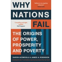 Why Nations Fail: The Origins of Power, Prosperity and Poverty by Daron Acemoglu and James A. Robinson-Paperback