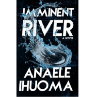 Imminent River by Anaele Ihuoma