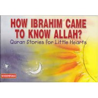 How Ibrahim Came to Know Allah- Paperback