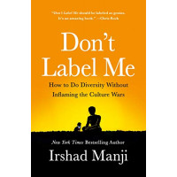 Don't Label Me: An Incredible Conversation for Divided Times by Manji, Irshad-Paperback