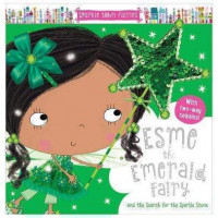 Esme Emerald Fairy and the Search for the Sparkle Stone (Sparkle Town Fairies) by Creese, Sarah
