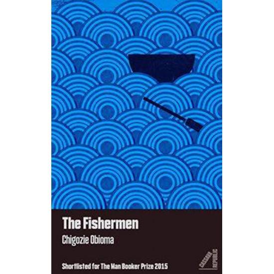 The Fishermen by Chigozie Obioma- Paperback