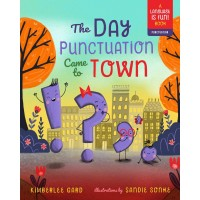The Day Punctuation Came to Town by Kimberlee Gard, Sandie Sonke- Hardback