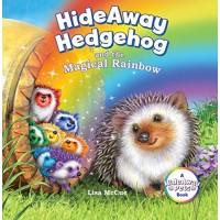 HideAway Hedgehog and the Magical Rainbow (HideAway Pets Books) by Lisa McCue- Hardback