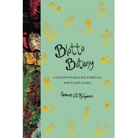 Blotto Botany: A Lesson in Healing Cordials and Plant Magic by McGowan, Spencre L. R.