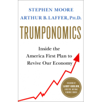 Trumponomics: Inside the America First Plan to Revive Our Economy by Moore, Stephen-Hardcover