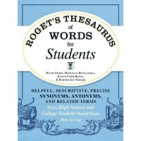 Roget's Thesaurus of Words for Students: Helpful, Descriptive, Precise Synonyms, Antonyms, and Related Terms Every High School and College Student Sho by Olsen, David
