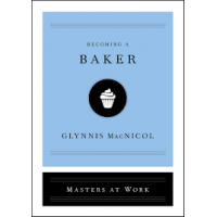 Becoming a Baker  (Masters of Work) by MacNicol, Glynnis-Hardback