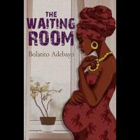 The Waiting Room by Bolatito Adebayo - Paperback