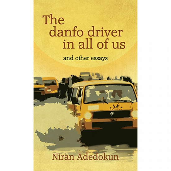 The Danfo Driver in All of Us by NIran Adedokun-Paperback