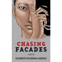 Chasing Facades by Elizabeth Olushola Adeolu