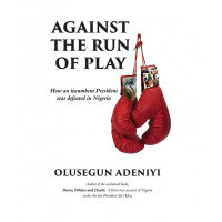 Against The Run Of Play by Olusegun Adeniyi