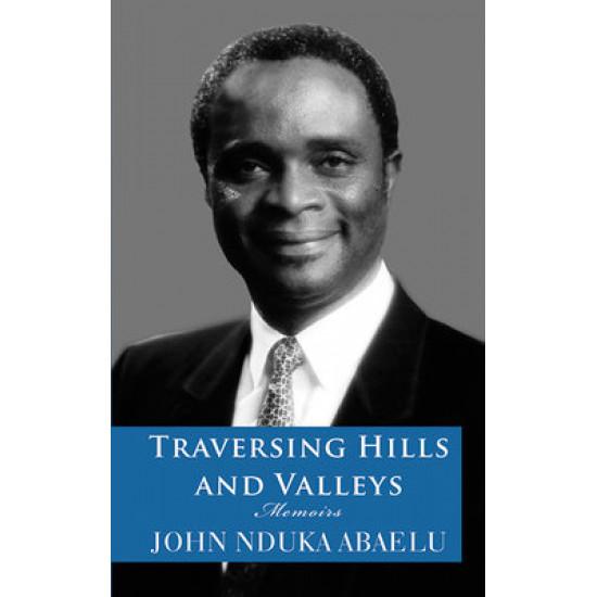 Traversing Hills and Valleys by John Nduka Abaelu