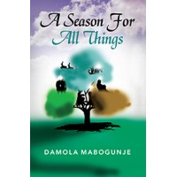 A Season for All Things by Damola Mabogunje