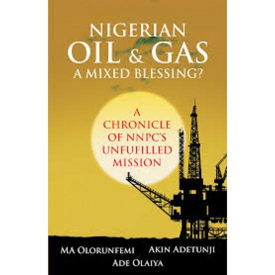 Nigerian Oil & Gas - A Mixed Blessing  by MA Olorunfemi, Akin Adetunji and Ade Olaiya