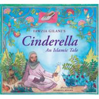 Cinderella: An Islamic Tale by Fawzia Gilani