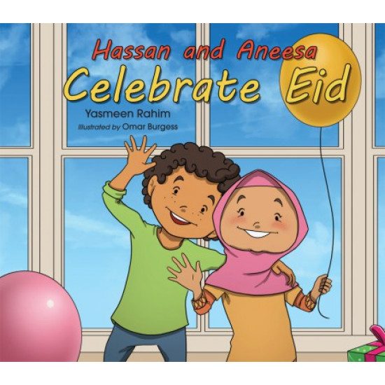 Hassan and Aneesa Celebrate Eid by Yasmeen Rahim
