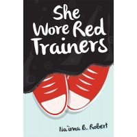 She Wore Red Trainers by Na'ima B. Robert