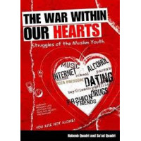 The war within our hearts By (author) Habeeb Quadri and Sa'ad Quadri  Introduction by Imam Zaid Shakir