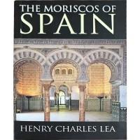 Moriscos of Spain / Henry Charles Lea