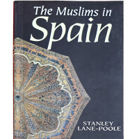 Muslims in Spain / Stanley Lane-Poole
