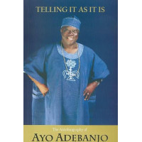Telling It As It Is: My Autobiography by Ayo Adebanjo