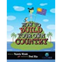 How to Build Your Own Country (CitizenKid) Hardcover – August 1, 2009 by Valerie Wyatt