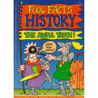 Foul Facts: History, the Awful Truth by Amber Grayson