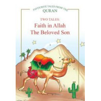 Faith in Allah. The Beloved Son: Two Tales by Saniyasnain Khan