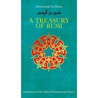 A TREASURY OF RUMI'S WISDOM By (author) Muhammad Isa Waley and Jalal al-Din Rumi- Hardcover