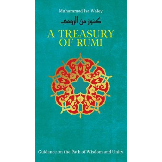 A TREASURY OF RUMI'S WISDOM By (author) Muhammad Isa Waley and Jalal al-Din Rumi- Hardcover