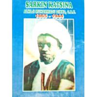 Sarkin Katsina- Alhaji Muhammadu Dikko, C.B.E ( 1865-1944) by Muhammadu Bello Kagara; H R Palmer