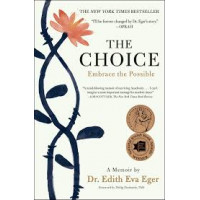 The Choice: Embrace the Possible by Dr. Edith Eva Eger -Hardback