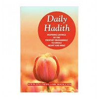 Daily Hadith : Inspiring Sayings of the Prophet Muhammad to Kindle Heart and Mind (Mohd. Harun Rashid)