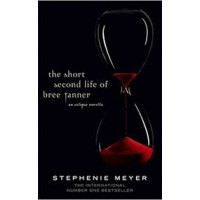 The Short Second Life of Bree Tanner: An Eclipse Novella (Twilight Saga) by Stephenie Meyer