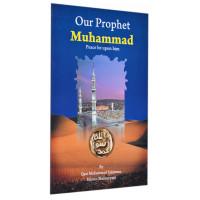 Our Prophet Muhammad PBUH.