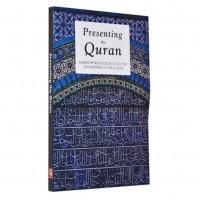 Presenting the Quran / Saniyasnain Khan