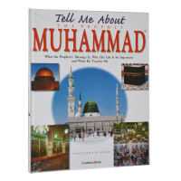 Tell Me About the Prophet Muhammad.