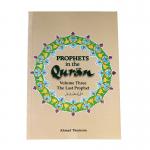 Prophets in the Qur'an Vol 3: The Last Prophet - PB