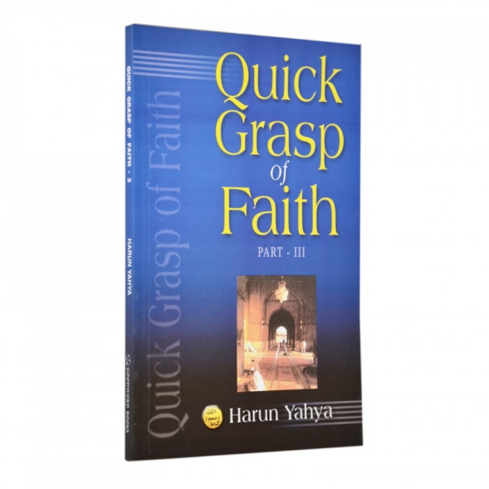 Quick Grasp of Faith - III