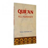 Quran for All Humanity / Maulana Wahiduddin Khan