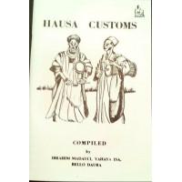 Hausa Customs compiled by Ibrahim Madauci, Yahaya Isa, Bello Daura