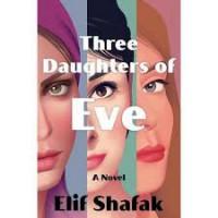 Three Daughters of Eve Novel by Elif Shafak- Hardback