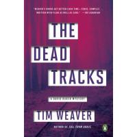 The Dead Tracks (A David Raker Mystery, Bk. 2) by Weaver, Tim