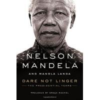 Dare Not Linger: The Presidential Years -Mandela, Nelson Langa, Mandla Machel, Graca (Prologue by) - Hardback