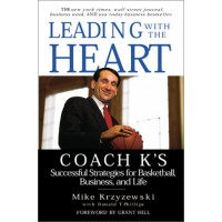 Leading With the Heart: Coach K's Successful Strategies for Basketball, Business, and Life by Krzyzewski, Mike Phillips, Donald T. Hill, Grant-Paperback